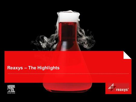 Reaxys – The Highlights. Slide 2 What is Reaxys? A brand new workflow solution for research chemists and scientists from related disciplines An extensive.