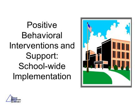 Positive Behavioral Interventions and Support: School-wide Implementation.
