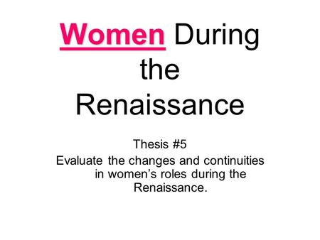 Women During the Renaissance