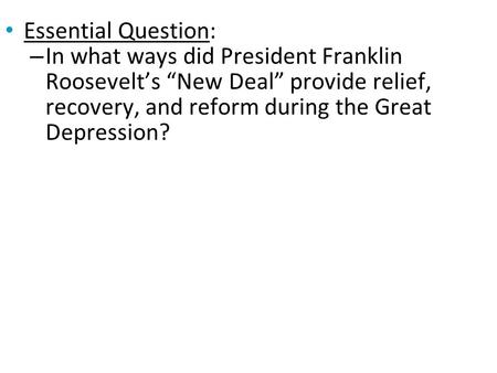 relief recovery and reform brought by franklin roosevelts new deal Roosevelt franklin d roosevelts new deal political philosophy relief recovery from history 11r at north rockland high school.