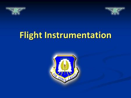 Flight Instrumentation. Lesson Objectives  Describe the operation of an airspeed indicator  Identify different types of airspeed readings  Describe.