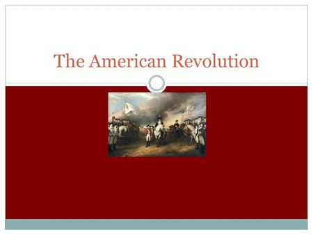 The American Revolution. Intro Question How do you think American Ideals helped fuel the Revolution? Do you think it played a part in the moral of the.