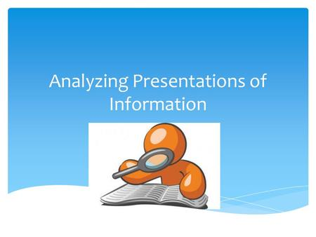 Analyzing Presentations of Information.  Nonfiction that presents events and people of the past. Often, history writing will combine narrative text (a.