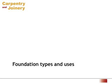 Foundation types and uses. 1 What are foundations? Foundations are the part of the substructure below ground level that transfers the load from the superstructure.