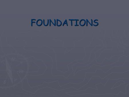 FOUNDATIONS OBJECTIVES ► To know the construction of foundation ► To know the different types foundations ► To know which type of foundation is suitable.
