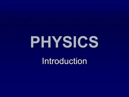 PHYSICS Introduction. DO NOW  Use seating chart to find seat  Get an index card  Get a text book  Record name, text book number, date received (9/7/06),
