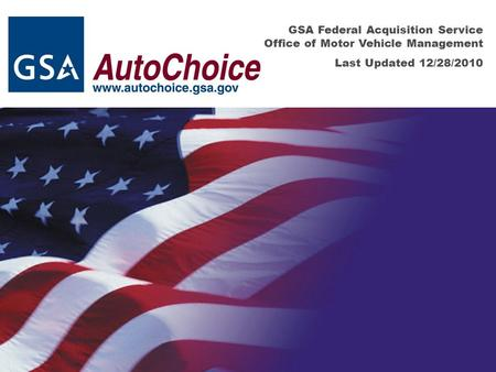GSA Federal Acquisition Service Office of Motor Vehicle Management Last Updated 12/28/2010.