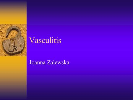 Vasculitis Joanna Zalewska. Definition  Group of a rare conditions characterized by inflammation of blood vessels.
