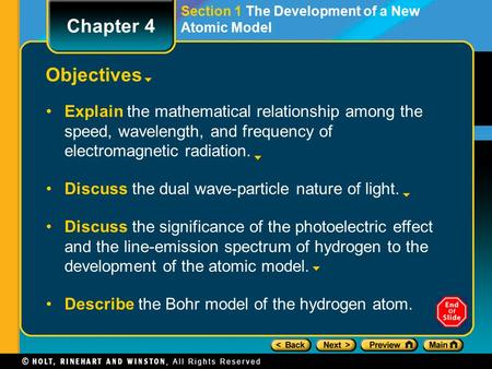 Section 1 The Development of a New Atomic Model Objectives Explain the mathematical relationship among the speed, wavelength, and frequency of electromagnetic.