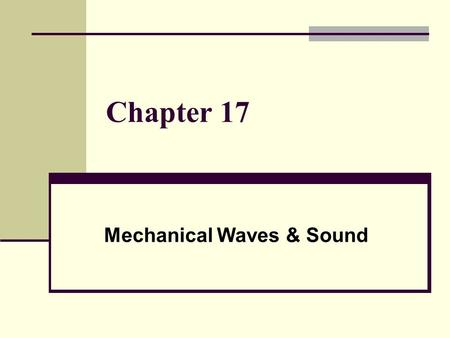 Chapter 17 Mechanical Waves & Sound. Waves A repeating disturbance or movement that transfers energy through matter or space. A wave will travel as long.