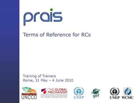 Terms of Reference for RCs Training of Trainers Rome, 31 May – 4 June 2010.