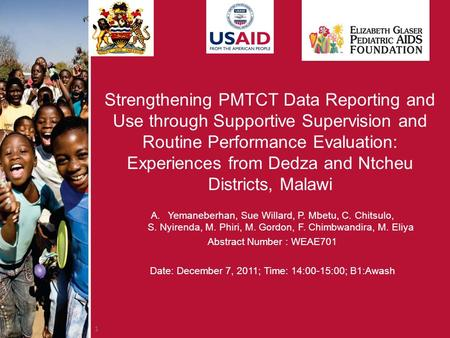 1 Strengthening PMTCT Data Reporting and Use through Supportive Supervision and Routine Performance Evaluation: Experiences from Dedza and Ntcheu Districts,