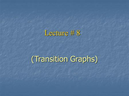 Lecture # 8 (Transition Graphs). Example Consider the language L of strings, defined over Σ={a, b}, having (containing) triple a or triple b. Consider.