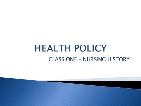 CLASS ONE – NURSING HISTORY.  Demonstrates expert knowledge, skills, and attitudes in the practice of nursing  Administrative skills are based upon.