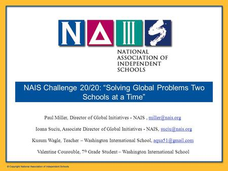 Paul Miller, Director of Global Initiatives - NAIS, Ioana Suciu, Associate Director of Global Initiatives - NAIS, Kusum.