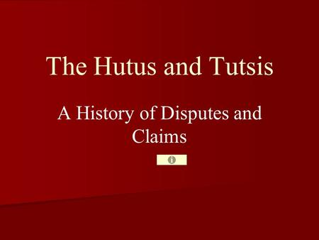 The Hutus and Tutsis A History of Disputes and Claims.