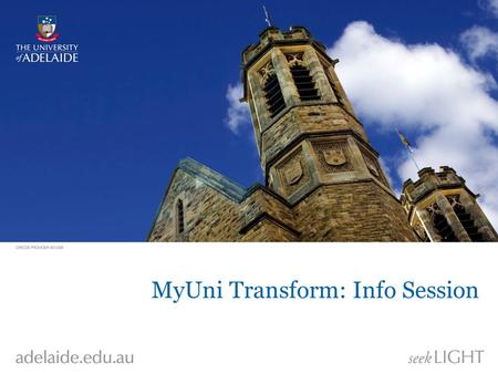 MyUni Transform: Info Session. Technical Changes eLearning Review & Transform MyUni Transform Technical systems changes MyUni will move from Blackboard.