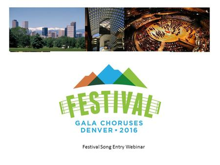 Festival Song Entry Webinar. Introductions Robin Godfrey, Executive Director Jane Ramseyer Miller, Artistic Director.