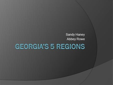 Sandy Haney Abbey Rowe. 5 Regions of Georgia Blue Ridge Mountains Part of the Appalachian Mountain Range. The mountain range is located in the eastern.