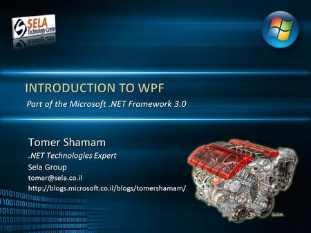 Part of the Microsoft.NET Framework 3.0 Tomer Shamam.NET Technologies Expert Sela Group
