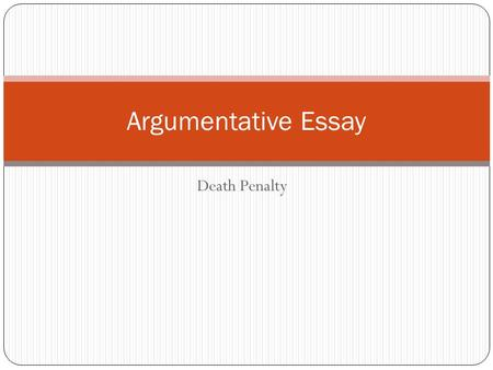 argumentative essay terminology ppt  argumentative essay death penalty