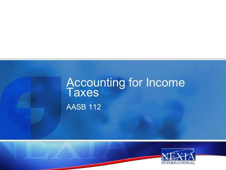 Accounting for Income Taxes AASB 112. Overview  Purpose of AASB 112  Key Concepts  Practical Case Studies.