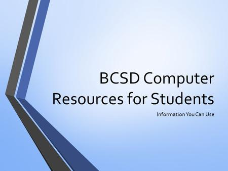 BCSD Computer Resources for Students Information You Can Use.