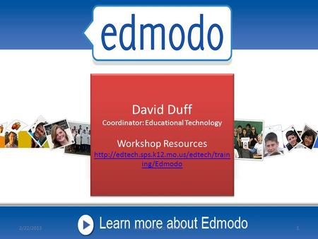 David Duff Coordinator: Educational Technology Workshop Resources  ing/Edmodo