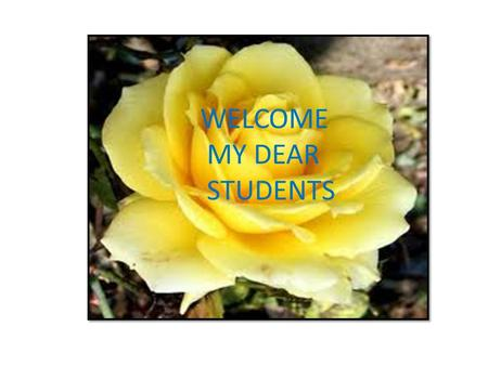 WELCOME MY DEAR STUDENTS. PRESENTED BY HABIBA KHANOM, ASSISTANT TEACHER(ENGLISH), IMAM GAZZALI GIRLS SCHOOL & COLLEGE,PABNA.