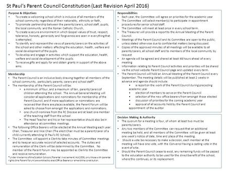 St Paul's Parent Council Constitution (Last Revision April 2016) Purpose & Objectives To create a welcoming school which is inclusive of all members of.