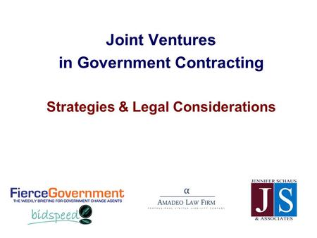 Joint Ventures in Government Contracting Strategies & Legal Considerations.