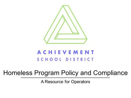 Homeless Program Policy and Compliance A Resource for Operators.
