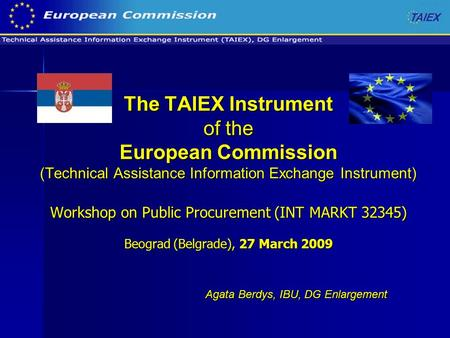 The TAIEX Instrument of the European Commission (Technical Assistance Information Exchange Instrument) Workshop on Public Procurement (INT MARKT 32345)