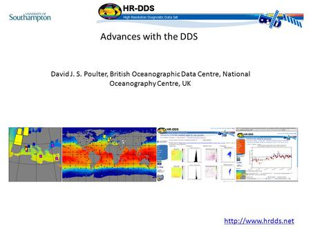 Advances with the DDS David J. S. Poulter, British Oceanographic Data Centre, National Oceanography Centre, UK