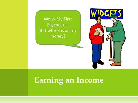 Earning an Income Wow- My First Paycheck…. But where is all my money?