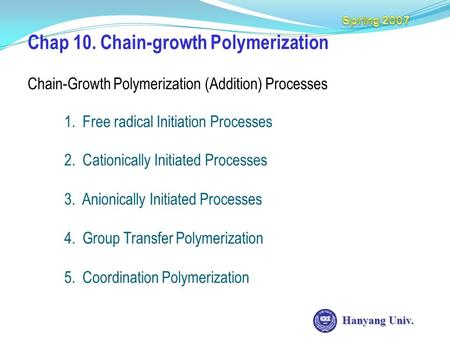Chap 10. Chain-growth Polymerization