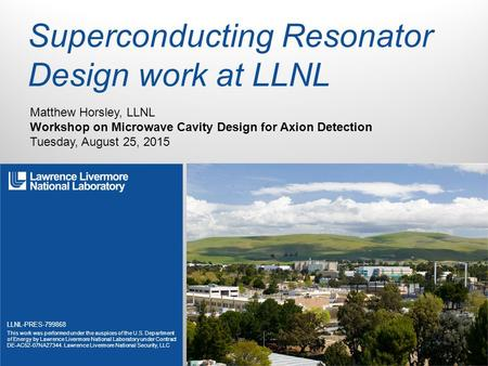 LLNL-PRES-799868 This work was performed under the auspices of the U.S. Department of Energy by Lawrence Livermore National Laboratory under Contract DE-AC52-07NA27344.