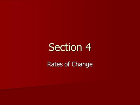 Section 4 Rates of Change. Objectives Describe the factors affecting reaction rates. Describe the factors affecting reaction rates. Explain the effect.
