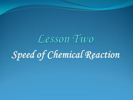 Speed of Chemical Reaction. Introduction: * A chemical reaction changes a substance into another substance. * The speed of a chemical reaction measures.