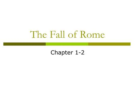 The Fall of Rome Chapter 1-2  AD 180 Marcus Aurelius died  Commodus (his son) became emperor  AD 192 he was killed  Severans, emperors, ruled  Stayed.