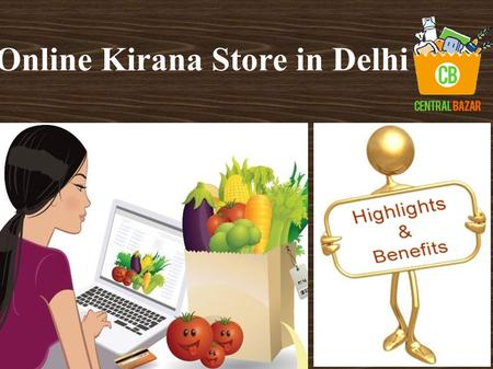 Online Kirana Store in Delhi. Online grocery shopping is a way of buying food and other household necessities using a web-based shopping service.