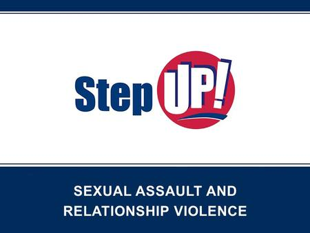 SEXUAL ASSAULT AND RELATIONSHIP VIOLENCE. Why is this a college issue? According to Title IX: A school has a responsibility to respond promptly and effectively.