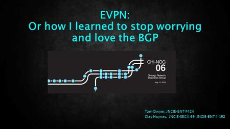 EVPN: Or how I learned to stop worrying and love the BGP