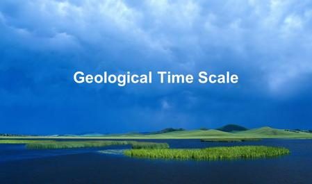Geological Time Scale.