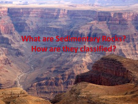 MOST SEDIMENTARY ROCKS FORM IN Rock Color The color of a sedimentary rock will be determined by the cementing material and sediment composition Red.