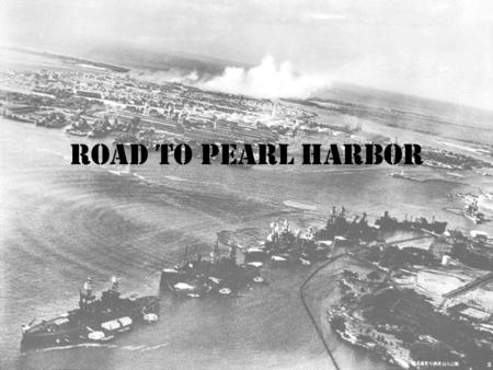 Road to Pearl Harbor. The situation in mid-1941…