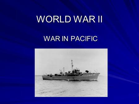 WORLD WAR II WAR IN PACIFIC. BACKGROUND SIX MONTHS AFTER PEARL HARBOR, JAPAN CONQUERED: –HONG KONG –FRENCH-INDOCHINA –MALAYA –BURMA –THAILAND –CHINA –EAST.