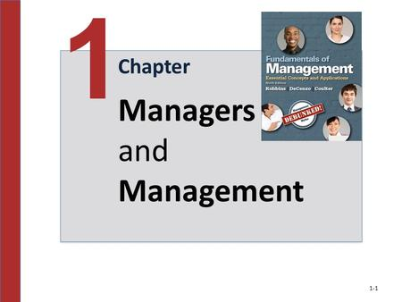 Chapter 1 Managers and Management 1-1. Learning Outcomes Tell who managers are and where they work. Define management. Describe what managers do. Explain.