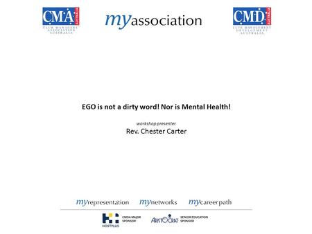 EGO is not a dirty word! Nor is Mental Health! workshop presenter Rev. Chester Carter.