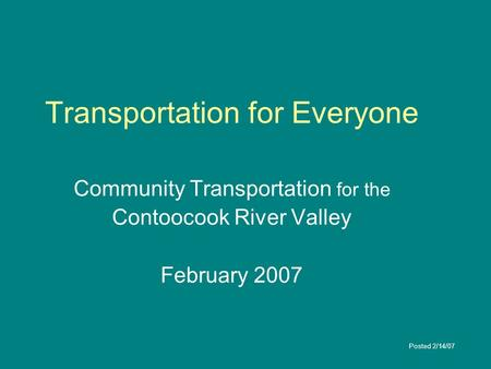 Transportation for Everyone Community Transportation for the Contoocook River Valley February 2007 Posted 2/14/07.